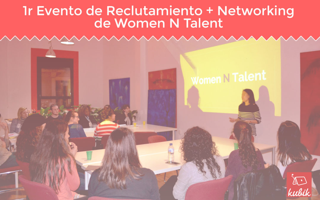 Evento de Networking con Women N Talent en Kubik