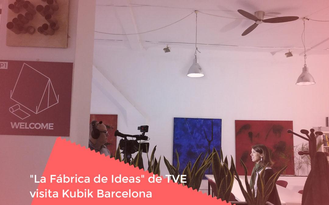 «La Fábrica de Ideas» de TVE visita Kubik Barcelona
